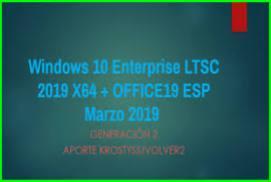 Windows 10 Enterprise LTSC 2019 X64 OFF19 ESP MARCH 2019 {Gen2}